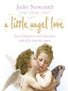 A Little Angel Love (eBook): Spread Happiness and Inspiration, with Help from the Angels