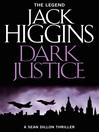 Dark Justice (eBook): Sean Dillon Series, Book 12