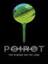 The Murder on the Links (eBook): Hercule Poirot Series, Book 2