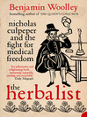 The Herbalist (eBook): Nicholas Culpeper and the Fight for Medical Freedom