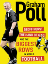 Geoff Hurst, the Hand of God and the Biggest Rows in World Football (eBook)