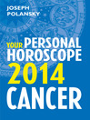 Cancer 2014 (eBook): Your Personal Horoscope