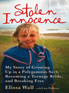 Stolen Innocence (eBook): My story of growing up in a polygamous sect, becoming a teenage bride, and breaking free