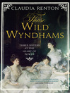Those Wild Wyndhams (eBook): Three Sisters at the Heart of Power