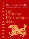 Your Chinese Horoscope 2014 (eBook): What the year of the horse holds in store for you