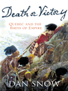 Death or Victory (eBook): The Battle for Quebec and the Birth of Empire