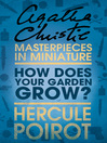 How Does Your Garden Grow? (eBook): A Hercule Poirot Short Story