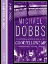 Goodfellowe MP (MP3): Thomas Goodfellowe Series, Book 1