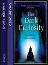 Her Dark Curiosity (MP3)