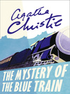 The Mystery of the Blue Train (eBook): Hercule Poirot Series, Book 6