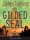 The Gilded Seal (MP3): Tom Kirk Series, Book 3