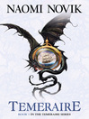Temeraire (eBook): Temeraire Series, Book 1