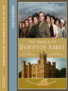 The World of Downton Abbey (MP3)