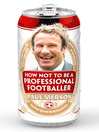 How Not to Be a Professional Footballer (eBook)