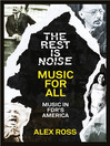The Rest Is Noise Series (eBook): Music for All: Music in FDR's America
