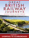 Journey 1 (eBook): Liverpool to Scarborough (Great British Railway Journeys, Book 1)