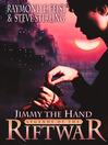Jimmy the Hand (eBook): Riftwar: Legends of the Riftwar Series, Book 3