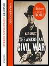 The American Civil War (MP3): History in an Hour