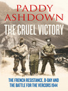 The Cruel Victory (eBook): The French Resistance, D-Day and the Battle for the Vercors 1944