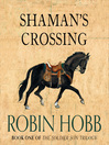 Shaman's Crossing (MP3): The Realm of the Elderlings: The Soldier Son Trilogy, Book 1