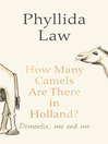 How Many Camels Are There in Holland? (eBook): Dementia, Ma and Me