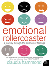 Emotional Rollercoaster (eBook): A Journey Through the Science of Feelings