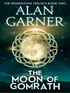 The Moon of Gomrath (eBook): Alderley Series, Book 2