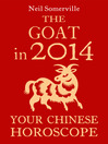 The Goat in 2014 (eBook): Your Chinese Horoscope