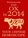 The Ox in 2014 (eBook): Your Chinese Horoscope