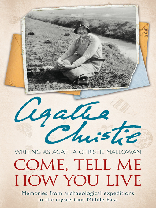 Come, Tell Me How You Live (eBook): An Archaeological Memoir