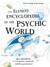 The Element Encyclopedia of the Psychic World (eBook): The Ultimate A-Z of Spirits, Mysteries and the Paranormal