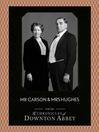 Mr Carson and Mrs Hughes (Downton Abbey Shorts, Book 7) (eBook)