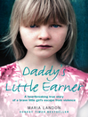 Daddy's Little Earner (eBook): A heartbreaking true story of a brave little girl's escape from violence