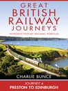 Journey 4 (eBook): Preston to Edinburgh (Great British Railway Journeys, Book 4)