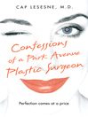 Confessions of a Park Avenue Plastic Surgeon (eBook)