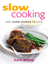 Slow Cooking (eBook): Easy Slow Cooker Recipes