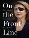 On the Front Line (eBook): The Collected Journalism of Marie Colvin