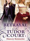 Betrayal in the Tudor Court (eBook)