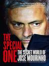 The Special One (eBook): The Dark Side of Jose Mourinho