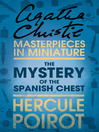 The Mystery of the Spanish Chest (eBook): A Hercule Poirot Short Story