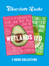 Charlotte Roche Two-Book Collection (eBook): Wetlands and Wrecked