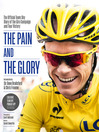 The Pain and the Glory (eBook): The Official Team Sky Diary of the Giro Campaign and Tour Victory