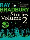 Ray Bradbury Stories Volume 2 (eBook)