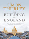 The Building of England (eBook): How the History of England Has Shaped Our Buildings