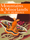 Mountains and Moorlands (eBook): Collins New Naturalist Library Series, Book 11