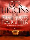 The President's Daughter (eBook): Sean Dillon Series, Book 6