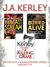 Detective Carson Ryder Thriller Series Books 7-9 (eBook): Buried Alive, Her Last Scream, The Killing Game