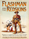 Flashman and the Redskins (eBook): Flashman Series, Book 7