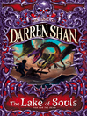 The Lake of Souls (eBook): Cirque Du Freak: The Saga of Darren Shan, Book 10