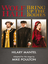 Wolf Hall & Bring Up the Bodies (eBook): RSC Stage Adaptation--Revised Edition